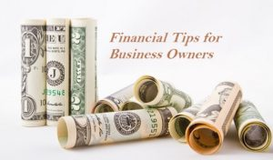Financial Tips for Business Owners