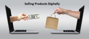 Selling Products Digitally