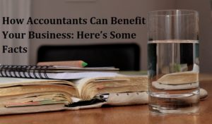 Accountants Can Benefit Your Business