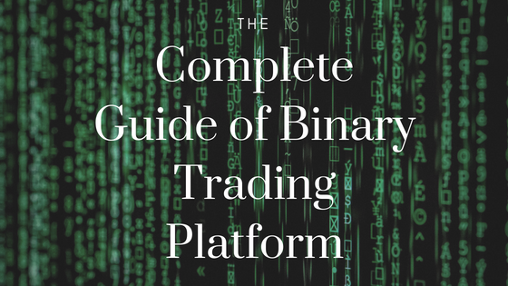 Complete Guide of Binary Trading Platform | HighlightStory