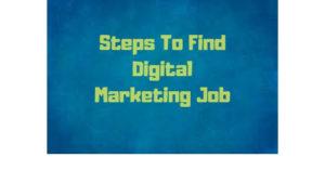 Steps To Find Digital Marketing Job