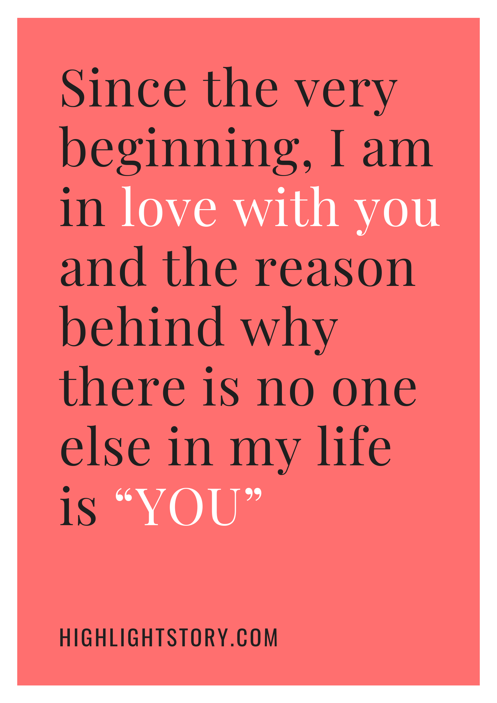 """Since the very beginning, I am in love with you and the reason behind why there is no one else in my life is """"YOU"""""""