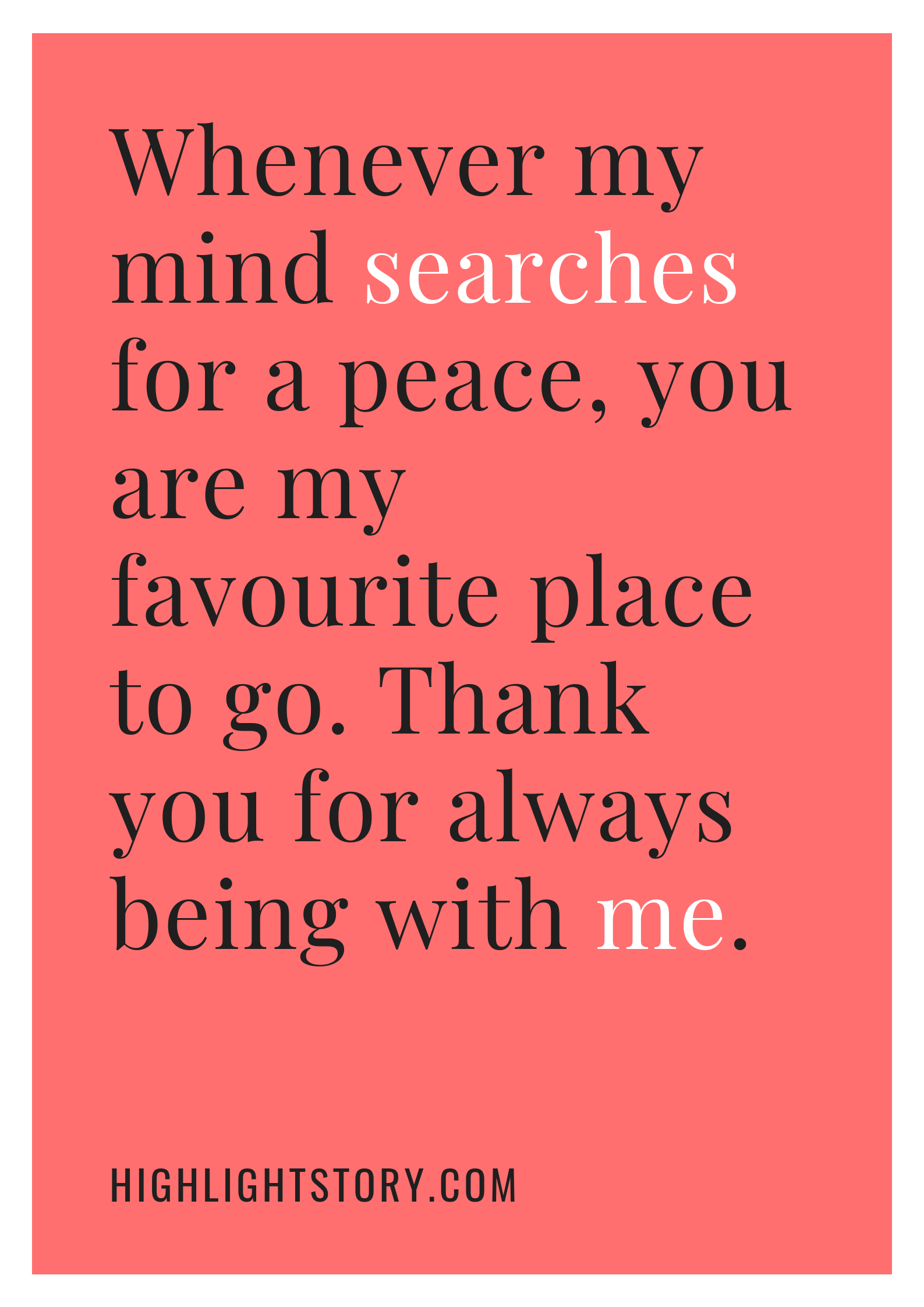 Whenever my mind searches for a peace, you are my favourite place to go. Thank you for always being with me.