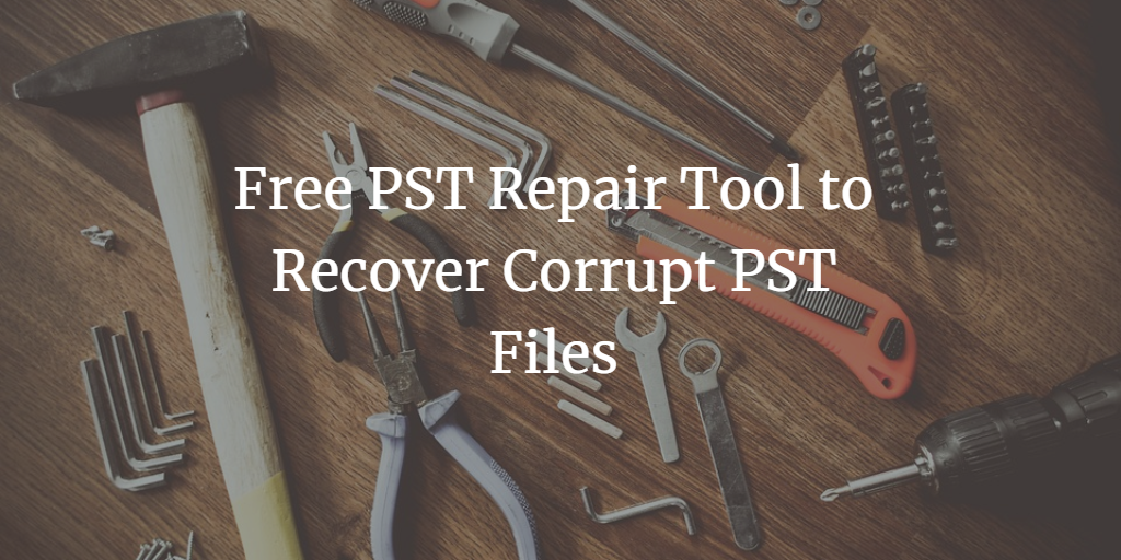recover corrupt pst file for free