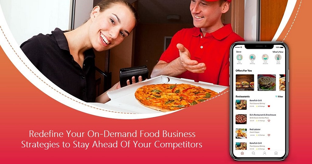 REDEFINE YOUR ON-DEMAND FOOD BUSINESS STRATEGIES